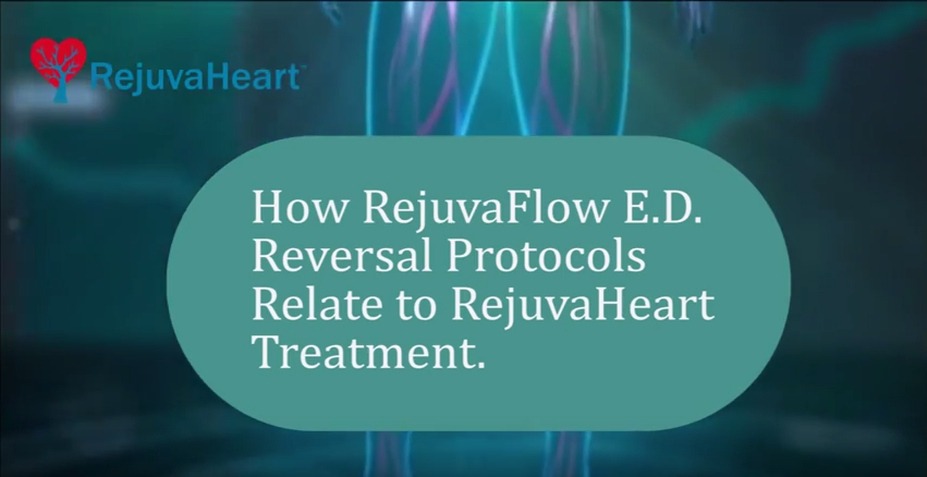 How RejuvaFlow™ ED Reversal Protocols Relate to the RejuvaHeart™ Treatment